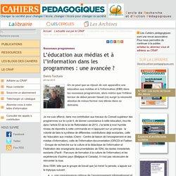 L'éducation aux médias et à l'information dans les programmes : une avancée