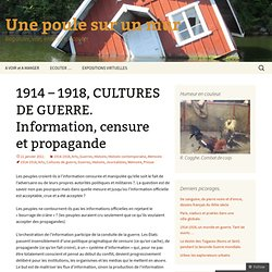 1914 – 1918, CULTURES DE GUERRE. Information, censure et propagande