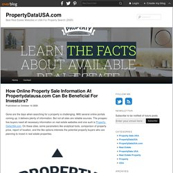 How Online Property Sale Information At Propertydatausa.com Can Be Beneficial For Investors? - PropertyDataUSA.com