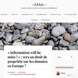 «Information will be mine !» : vers un droit de propriété sur les données en Europe ? – – S.I.Lex –