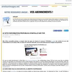 Le site d'information ProPublica s'installe sur Tor