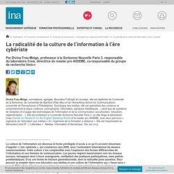 La radicalité de la culture de l'information à l'ère cybériste / E-dossier de l'audiovisuel : L'éducation aux cultures de l'information