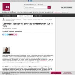 Comment valider les sources d'information sur le web / E-dossier de l'audiovisuel : Journalisme, Internet, libertés