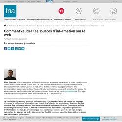 Comment valider les sources d'information sur le web / E-dossier de l'audiovisuel : Journalisme, Internet, libertés / E-dossiers de l'audiovisuel / Publications / INA Expert - Accueil - Ina