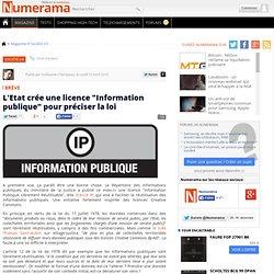 """L'Etat crée une licence """"Information publique"""" pour préciser la"""
