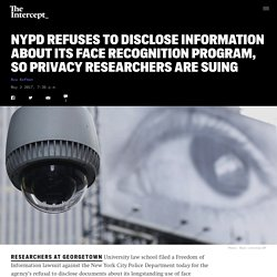 NYPD Refuses to Disclose Information About Its Face Recognition Program, So Privacy Researchers Are Suing