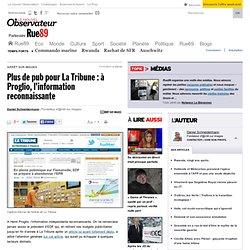 Plus de pub pour La Tribune: à Proglio, l'information reconnaissante