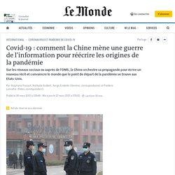 Covid-19 : comment la Chine mène une guerre de l'information pour réécrire les origines de la pandémie