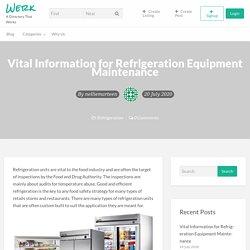 Vital Information for Refrigeration Equipment Maintenance