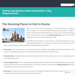 The Stunning Places to Visit in Russia