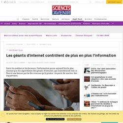 Les géants d'internet contrôlent de plus en plus l'information - Sciencesetavenir.fr