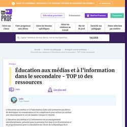 Éducation aux médias et à l'information dans le secondaire - TOP 10 des ressources
