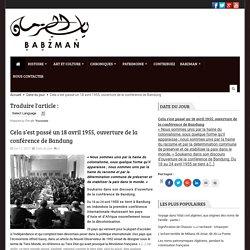 Information historique et socioculturelle sur l'Algérie – Cela s'est passé un 18 avril 1955, ouverture de la conférence de Bandung