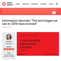 Information disorder: 'The techniques we saw in 2016 have evolved'