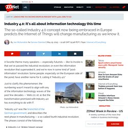 Industry 4.0: It's all about information technology this time