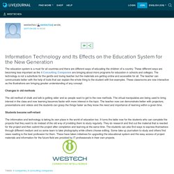 Information Technology and Its Effects on the Education System for the New Generation: westechza
