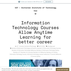 Information Technology Courses Allow Anytime Learning for better career