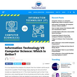 Information Technology VS Computer Science: Which is Better?