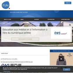 MOOC : Education aux médias et à l'information à l'ère du numérique (eFAN)