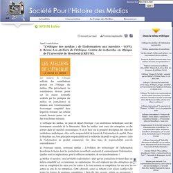 """""""L'éthique des médias : de l'information aux marchés - (CFP), Revue Les ateliers de l'éthique, Centre de recherche en éthique de l'Université de Montréal (CRÉUM)."""