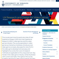 UX Research and Design for Video Games - UX Research and Design for Video Games - Faculty of Information (iSchool)