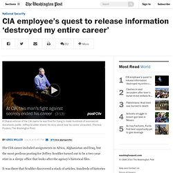 CIA employee's quest to release information 'destroyed my entire career'