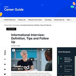 Informational Interview: Definition, Tips and Follow Up