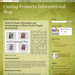 Casting Products Informational Blog: Read Out Some Advantages and Disadvantages of Water Cooled Engine Head System