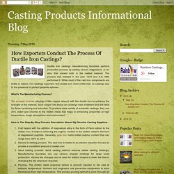 Casting Products Informational Blog: How Exporters Conduct The Process Of Ductile Iron Castings?