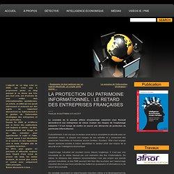 La protection du patrimoine informationnel : le retard des entreprises françaises