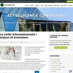 La veille informationnelle : enjeux et évolutions – Actulligence Consulting