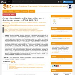 [sic_00520098, version 1] Culture informationnelle et didactique de l'information. Synthèse des travaux du GRCDI, 2007-2010