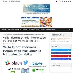 Veille informationnelle : introduction aux outils et méthodes de veille - Xerco network