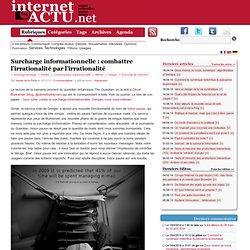 Surcharge informationnelle : combattre l'irrationalité par l'irrationalité