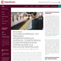 Culture numérique : les pratiques informationnelles juvéniles – Compte-Rendu d'une intervention de Carine Aillerie à la faculté de Montpellier