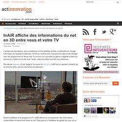 InAiR affiche des informations du net en 3D entre vous et votre TV