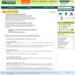 Toutes les informations sur l'application Groupama Banque Mobile