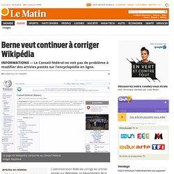 Informations: Berne veut continuer à corriger Wikipédia