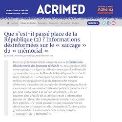 Que s'est-il passé place de la République (2) ? Informations désinformées sur le « saccage » du « mémorial
