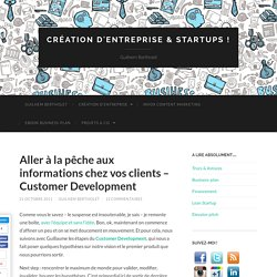 Aller à la pêche aux informations chez vos clients – Customer Development