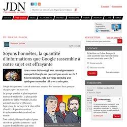 Soyons honnêtes, la quantité d'informations que Google rassemble à notre sujet est effrayante