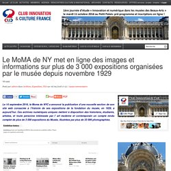 Le MoMA de NY met en ligne des images et informations sur plus de 3 000 expositions organisées par le musée depuis novembre 1929