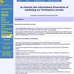 Je cherche des informations financières et marketing sur l'entreprise Lacoste