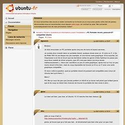 PC Portable récent, puissant ET compatible Ubuntu (Page 1) / Questions et informations avant l'installation
