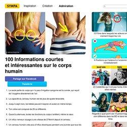 100 Informations courtes etintéressantes sur lecorps humain