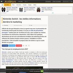 Nintendo - Nintendo Switch : les réelles informations derrière le marketing - Jeux-vidéo