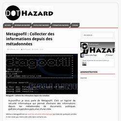 Metagoofil : Collecter des informations depuis des métadonnées - Dothazard