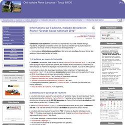"""Informations sur l'autisme, maladie déclarée en France """"Grande Cause nationale 2012"""" - Cité scolaire Pierre Larousse - Toucy 89130"""