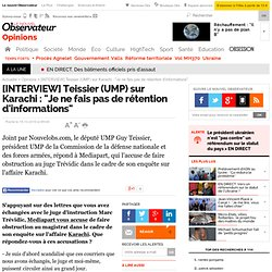 "[INTERVIEW] Teissier (UMP) sur Karachi : ""Je ne fais pas de rétention d'informations"" - Opinion - Guy Teissier"