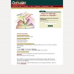 LEXIQUE : les informations et les conseils d'ORTHONET pour l'orthographe, grammaire et vocabulaire